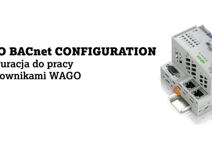 Konfiguracja WAGO BACnet Configurator do pracy ze sterownikami WAGO