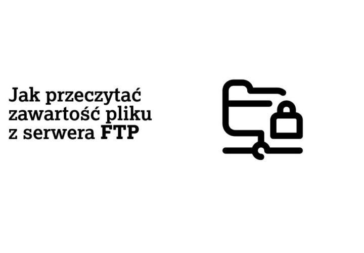 Jak przeczytać zawartość pliku z serwera FTP