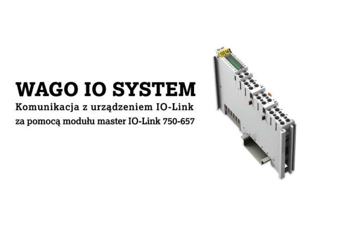 WAGO IO SYSTEM – Komunikacja z urządzeniem IO-Link za pomocą modułu master IO-Link 750-657